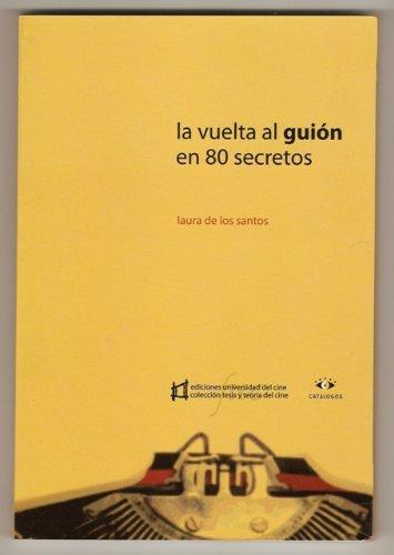 La vuelta al guión en 80 secretos por Laura de los Santos