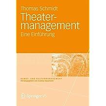 Theatermanagement: Eine Einführung (Kunst- und Kulturmanagement)