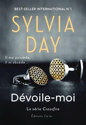 Série Crossfire, Tome 1 : Dévoile-moi par Sylvia Day