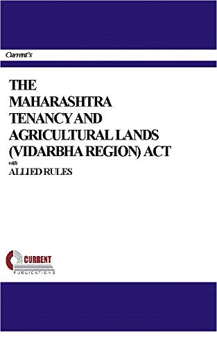 The Maharashtra Tenancy and Agricultural Lands (Vidarbha Region) Act with Allied Rules (English Edition)