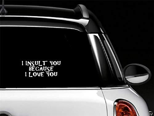 Wandaufkleber Auto Aufkleber Ich Beleidige Dich, Weil Ich Dich Liebe 7