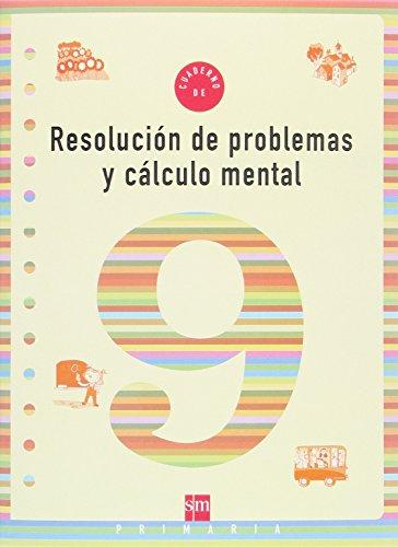 Cuaderno 9 de resolución de problemas y cálculo mental. 3 Primaria - 9788434899773