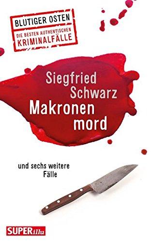 Image of Makronenmord: und sechs weitere Fälle (Blutiger Osten)