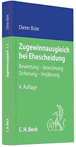 Zugewinnausgleich bei Ehescheidung: Bewertung, Berechnung, Sicherung, Verjährung (C. H. Beck Familienrecht)