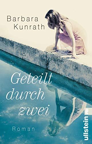 Buchseite und Rezensionen zu 'Geteilt durch zwei: Roman' von Barbara Kunrath