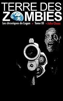 Terre des Zombies: Tome 3 par [Chaos, John]