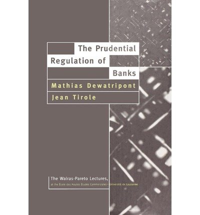 the-prudential-regulation-of-banks-author-mathias-dewatripont-dec-1994