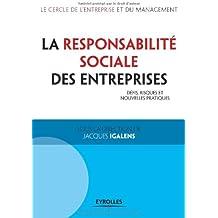 La Responsabilité Sociale des Entreprises. Défis, risques et nouvelles pratiques.