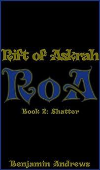 Rift of Askrah Book 2: Shatter (English Edition) di [Andrews, Benjamin]