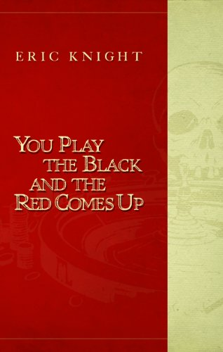 You Play the Black and the Red Comes Up (English Edition) de [Hallas