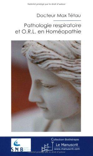 Pathologie respiratoire et ORL en homéopathie de Dr. Max Tétau (25 mai 2010) Broché