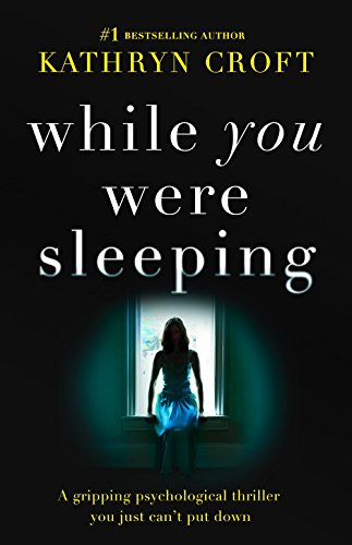 While You Were Sleeping: A gripping psychological thriller you just can't put down by [Croft, Kathryn]