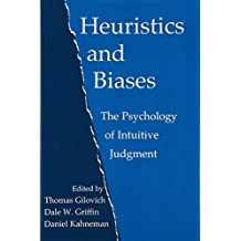 [Heuristics and Biases: The Psychology of Intuitive Judgment] [Author: x] [September, 2002]