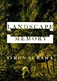 Cover of: Landscape and Memory | Simon Schama