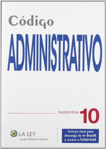 Código Administrativo 2010: Septiembre 2010 (Códigos La Ley) por Redacción La Ley