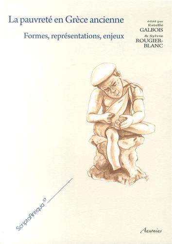 La pauvreté en Grèce ancienne : Formes, représentations, enjeux par Estelle Galbois, Sylvie Rougier-Blanc
