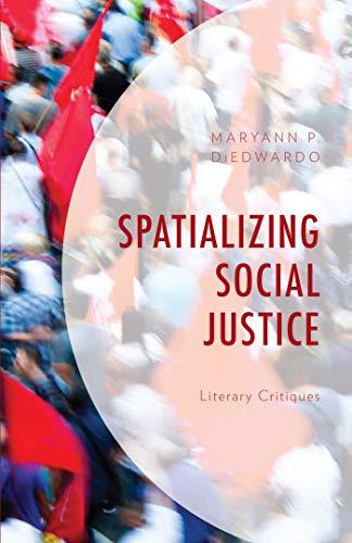 Spatializing Social Justice: Literary Critiques por Maryann P. Diedwardo epub
