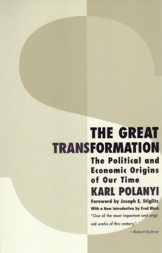 The Great Transformation: The Political and Economic Origins of Our Time (English Edition)