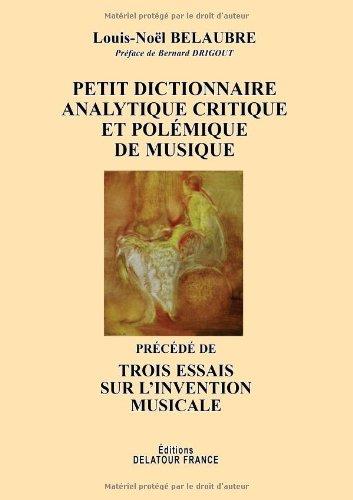 Petit Dictionnaire Analytique Critique et Polemique de Musique