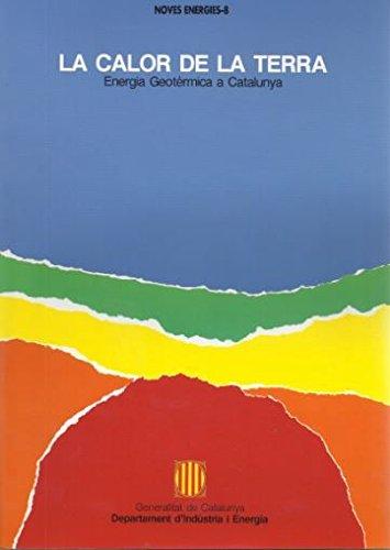 calor de la terra. Energia geotèrmica a Catalunya/La por Josep Albert i Beltran