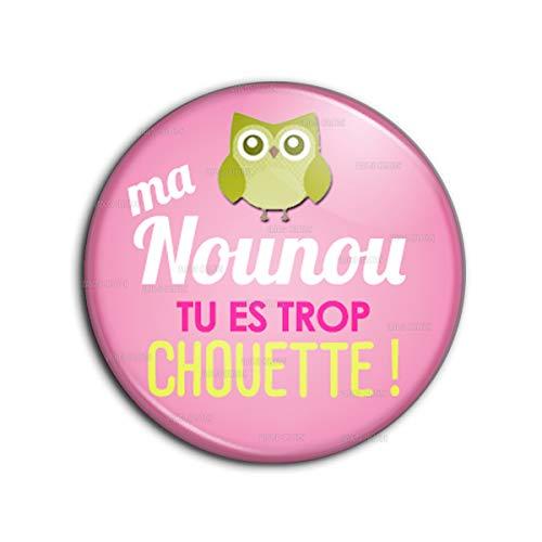 Badge 25mm Bouton Epinglette Ma Nounou tu ES trop Chouette ! - Chouette Verte Fond Rose - Idée Cadeau