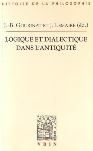 Logique et dialectique dans l'Antiquité par Jean-Baptiste Gourinat