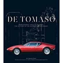 De Tomaso: From Buenos Aires to Modena, the History of an Automotive Visionary
