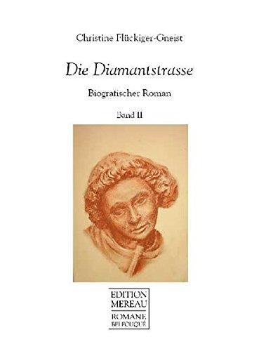 Die Diamantstrasse 2 Biografischer Roman