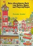 Mein allerschönstes Buch vom Backen, Bauen und Flugzeugfliegen