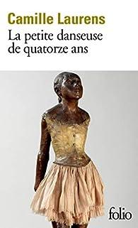 La petite danseuse de quatorze ans par Camille Laurens