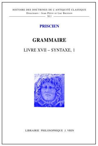 Grammaire. Livre XVII – Syntaxe I
