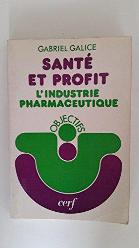 Santé et profit l'industrie pharmaceutique Gabriel Galice 1974