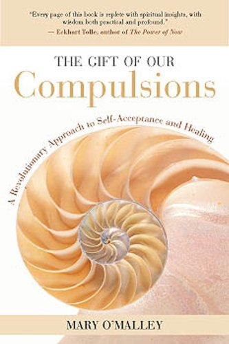 The Gift of Our Compulsions: A Revolutionary Approach to Self-Acceptance and Healing (English Edition)