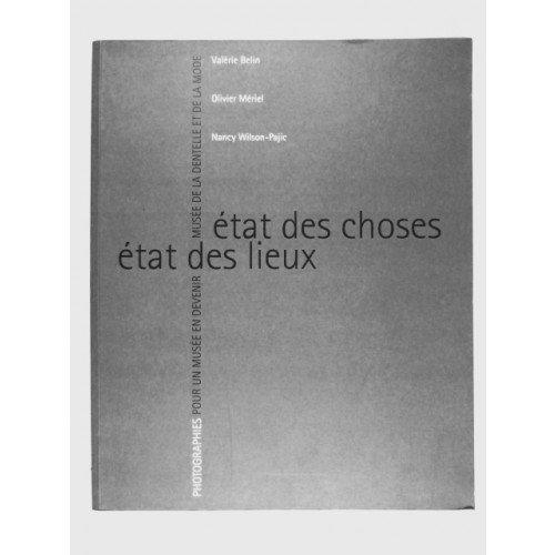 État des choses, état des lieux : Exposition, Musée des beaux-arts et de la dentelle de Calais, 26 mars-8 juin 1997