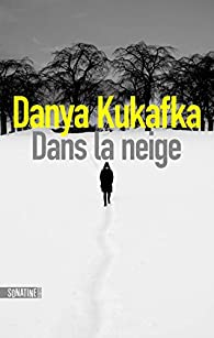 Dans la neige par Danya Kukafka
