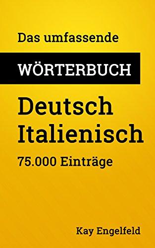 Das umfassende Wörterbuch Deutsch-Italienisch: 75.000 Einträge (Umfassende Wörterbücher 7)