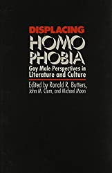 Displacing Homophobia: Gay and Male Perspectives in Literature and Culture by Ronald R. Butters (1-Jun-1989) Paperback