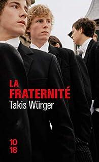 La fraternité par Takis Würger