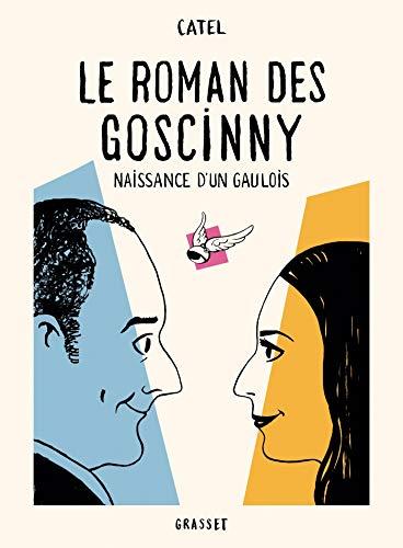 Le Roman des Goscinny : naissance d'un gaulois | Catel. Scénariste. Illustrateur