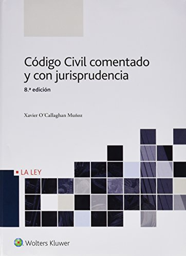 Código Civil comentado y con jurisprudencia (8ª ed.) por Xavier O'Callaghan Muñoz