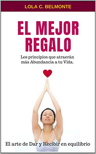 El mejor regalo,: El arte de dar y recibir en equilibrio (Libros Sistémicos nº 3) por Lola C. Belmonte