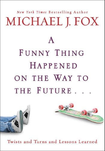 A Funny Thing Happened on the Way to the Future: Twists and Turns and Lessons Learned