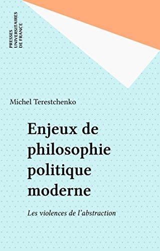 Enjeux de philosophie politique moderne: Les violences de l'abstraction
