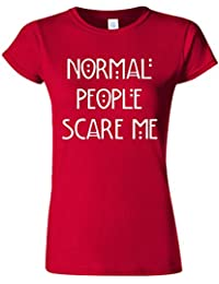 Normal People Scare Me Funny Novelty White Femme Women Top T-Shirt
