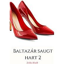 Baltazár saugt hart 2 (Italian Edition)