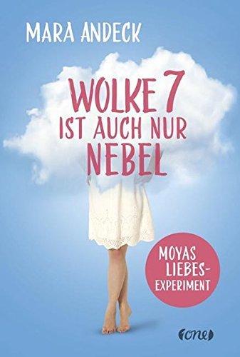 Wolke 7 ist auch nur Nebel: Moyas Liebesexperiment by Mara Andeck (2016-03-11)
