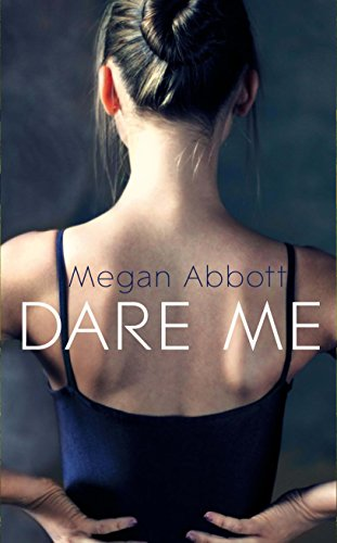 Dare Me por Megan Abbott