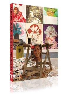 La pintura y la furia: Jorge Galindo (Arte y Fotografía)