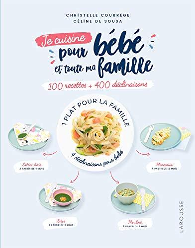 100 recettes pour bébé et toute la famille par Christelle Courrege