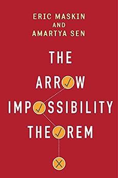 The Arrow Impossibility Theorem (Kenneth J. Arrow Lecture Series) von [Maskin, Eric, Sen, Amartya]